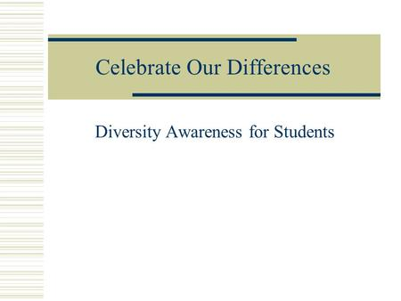 Celebrate Our Differences Diversity Awareness for Students.
