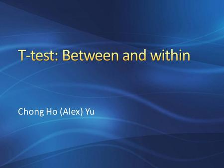 Chong Ho (Alex) Yu. One-sample z-test and one-sample t-test Test the sample mean against the population mean To see whether there is a big gap between.