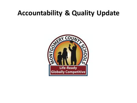 Accountability & Quality Update. – ACCESS ELLs/Alternate ACCESS March 20 th end of testing window. Materials should be returned within two instructional.