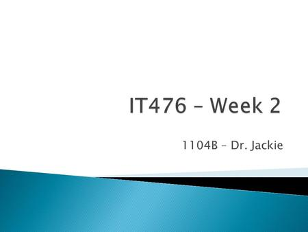 1104B – Dr. Jackie.  Papers were great!  Everyone hit the mark  Remember to contact me ◦  ◦ On AIM at