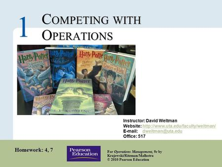 1 – 1 Copyright © 2010 Pearson Education, Inc. Publishing as Prentice Hall. C OMPETING WITH O PERATIONS 1 For Operations Management, 9e by Krajewski/Ritzman/Malhotra.