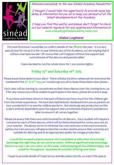 Welcome everybody to the new Sinéad Academy Newsletter! I thought I would take the opportunity to provide some key dates & information for you all to keep.