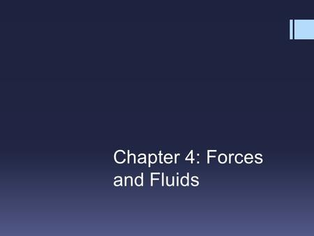 Chapter 4: Forces and Fluids