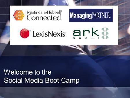 Welcome to the Social Media Boot Camp. Who is using social media?