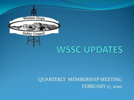 QUARTERLY MEMBERSHIP MEETING FEBRUARY 17, 2010. WSSC BY-LAWS  Final revisions and approvals pending lawyer review  A few changes and additions to the.