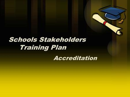 Schools Stakeholders Training Plan Accreditation.