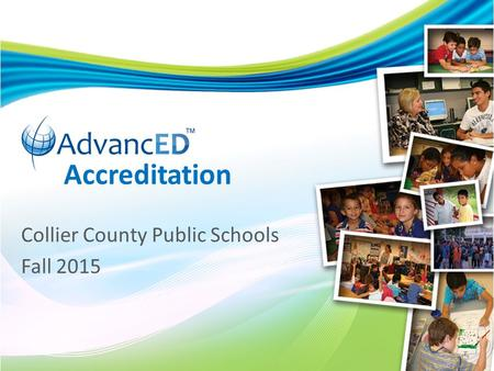 Accreditation Collier County Public Schools Fall 2015.