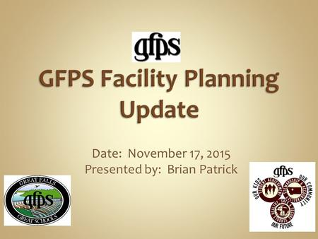 Date: November 17, 2015 Presented by: Brian Patrick.