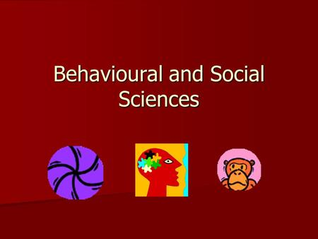 Behavioural and Social Sciences. Definitions Sociology-focuses on people in groups, the relationships between people and the social structures developed.