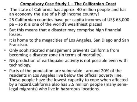 Compulsory Case Study 1 – The Californian Coast The state of California has approx. 40 million people and has an economy the size of a high income country!