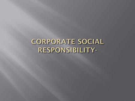  The Ministry of Corporate Affairs has notified Section 135- Corporate Social Responsibility and Schedule VII of the Companies Act, 2013 and the provisions.