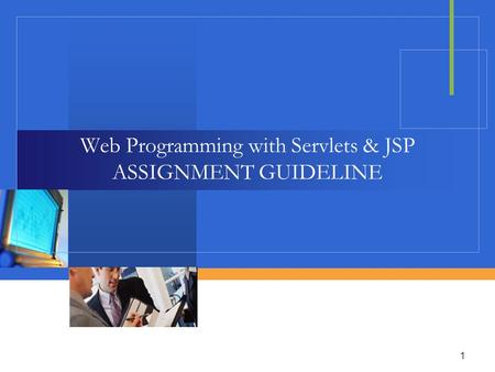 1 Web Programming with Servlets & JSP ASSIGNMENT GUIDELINE.