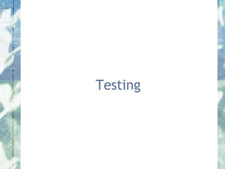 Testing. Have you contacted your project members lately?