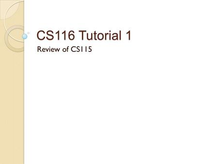 CS116 Tutorial 1 Review of CS115. Reminders Assignment 1 is due Wednesday, January 21th at 12pm (Noon) Submit Assignment 0 if you have not done so already.