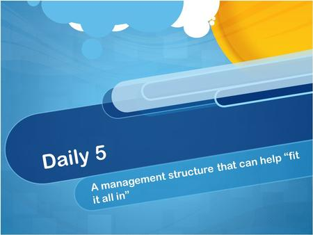 "Daily 5 A management structure that can help ""fit it all in"""