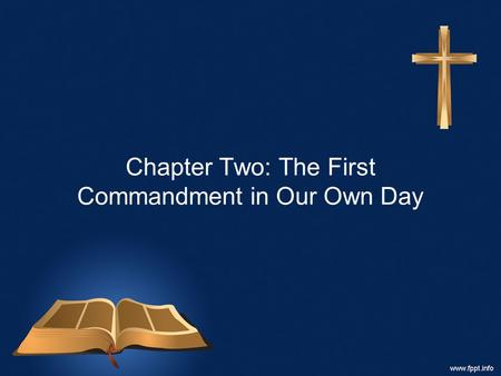 Chapter Two: The First Commandment in Our Own Day.