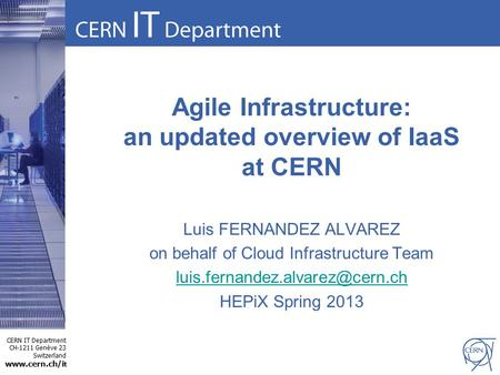 Agile Infrastructure: an updated overview of IaaS at CERN