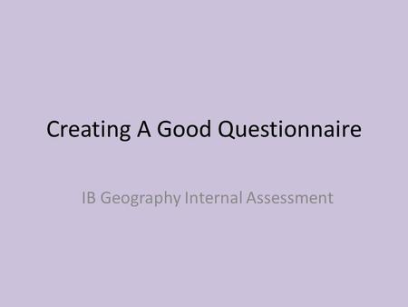 Creating A Good Questionnaire