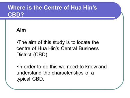 Where is the Centre of Hua Hin's CBD?