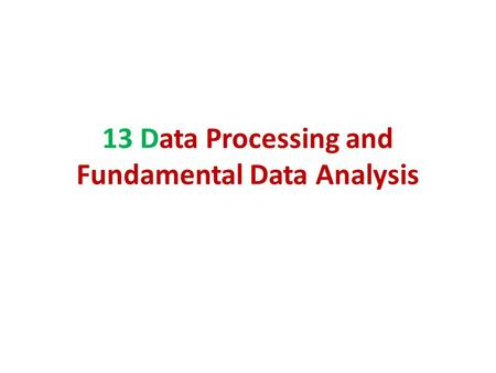 13 Data Processing and Fundamental Data Analysis.