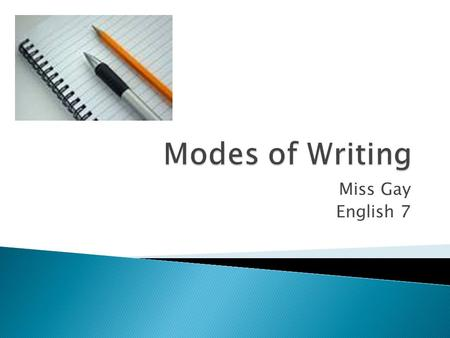 Modes of Writing Miss Gay English 7.
