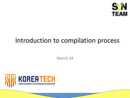 Introduction to compilation process March 24. The following slides will show you step by step instruction how to get ready and build C language programs.
