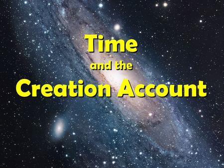 Time and the Creation Account. The Evolutionist's Contention Edwin Hubble's observations led to a mathematical quantity to measure the speed that galaxies.