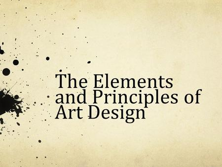 The Elements and Principles of Art Design. What Are They? Elements of design are the parts. They structure and carry the work. The building blocks or.