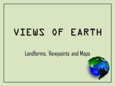 Landforms, Viewpoints and Maps