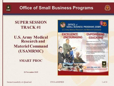 Office of Small Business Programs SUPER SESSION TRACK #1 U.S. Army Medical Research and Materiel Command (USAMRMC) SMART PROC 20 November 2015
