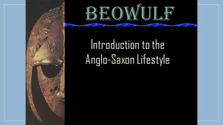 Introduction to the Anglo-Saxon Lifestyle