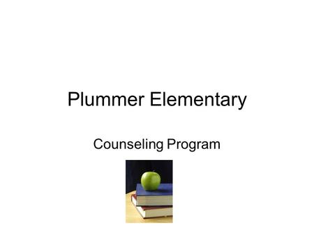 Plummer Elementary Counseling Program. Contact Information Phone-(972) 291-4058 ext 5910 Fax-(972) 291-4980 Watch for information.