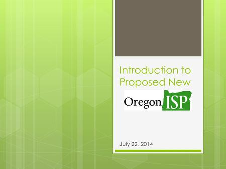 Introduction to Proposed New July 22, 2014. This is a work in progress. Changes are happening based on field test and ongoing feedback.
