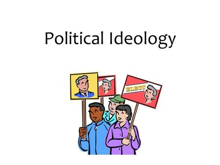Political Ideology. Definition: more or less consistent set of beliefs about what policies government ought to pursue. – Measured by the frequency of.