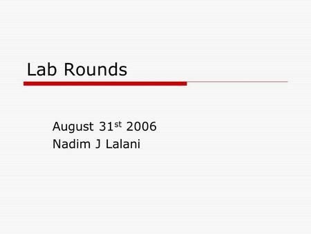 Lab Rounds August 31 st 2006 Nadim J Lalani. Case 1  20 yo F presents to ED c/o abnormal vaginal discharge and dysuria.  What swab do you want to send?