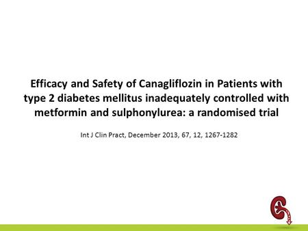 Efficacy and Safety of Canagliflozin in Patients with type 2 diabetes mellitus inadequately controlled with metformin and sulphonylurea: a randomised trial.