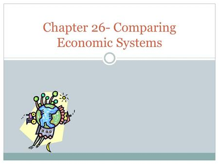 Chapter 26- Comparing Economic Systems. Why Nations Trade Exported goods are sold to other countries; imported goods are purchased from abroad; the US.