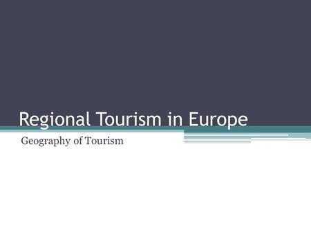Regional Tourism in Europe Geography of Tourism. The British Isles.