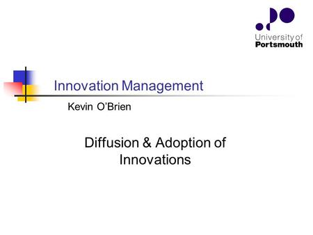 Diffusion & Adoption of Innovations Innovation Management Kevin O'Brien.