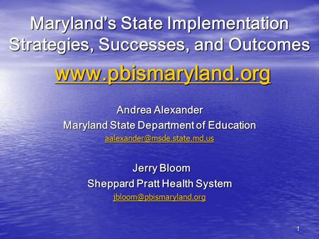 1 Maryland's State Implementation Strategies, Successes, and Outcomes www.pbismaryland.org www.pbismaryland.orgwww.pbismaryland.org Andrea Alexander Maryland.