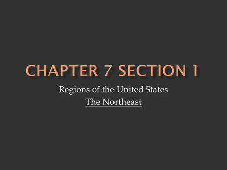 Regions of the United States The Northeast.  The Northeast is known for its beautiful landscape- a result of the geography and climate of the region.