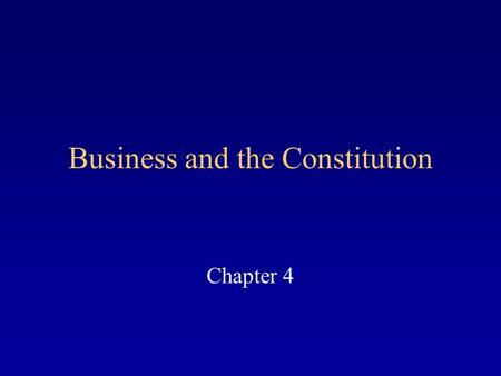 Business and the Constitution Chapter 4. The Constitutional Powers of Government Before the Revolutionary War, States wanted a confederation with weak.