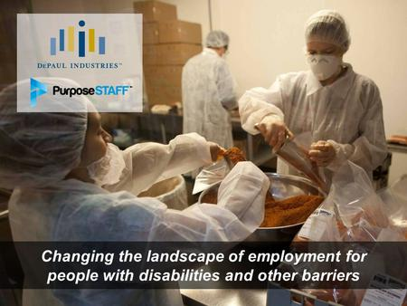 Changing the landscape of employment for people with disabilities and other barriers.