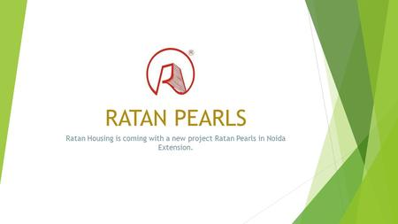 RATAN PEARLS Ratan Housing is coming with a new project Ratan Pearls in Noida Extension.