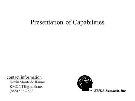 Presentation of Capabilities contact information Kevin Monte de Ramos (888) 563-7638.
