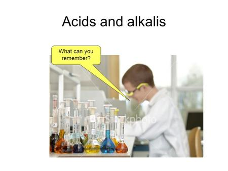 Acids and alkalis What can you remember?. What does the word 'acid' mean? Where does it come from?