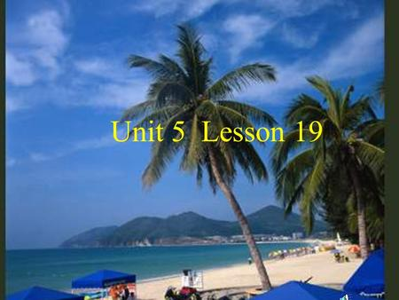 Unit 5 Lesson 19 学习目标: 一、词汇 cost 、 one-way 、 flight 、 book 、 round-trip 、 instruction 、 straight go straight along 、 whom 二、交际用语 1.Just a minute, please.