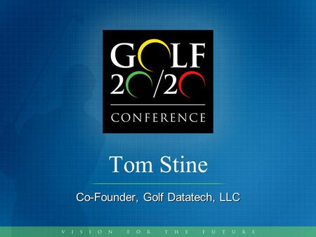 Tom Stine Co-Founder, Golf Datatech, LLC. Five Year Retail Sales Review 2001-2005 On and Off Course Channels.
