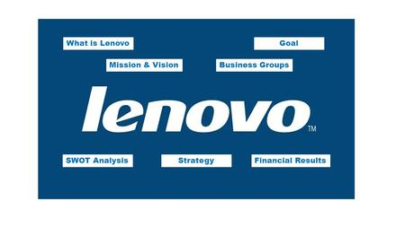What is Lenovo Goal Mission & Vision Business Groups SWOT Analysis