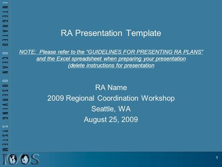 "RA Presentation Template NOTE: Please refer to the ""GUIDELINES FOR PRESENTING RA PLANS"" and the Excel spreadsheet when preparing your presentation (delete."